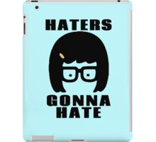 Tina Belcher, Haters Gonna Hate t-shirt iPad Case/Skin