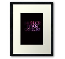 Cooler Than Coolio Framed Print
