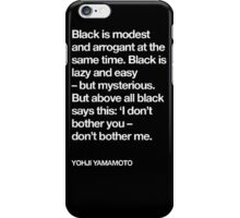 YOHJI YAMAMOTO BLACK IS EVERYTHING iPhone Case/Skin