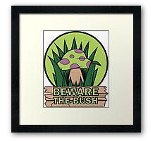 Beware the Bush Framed Print