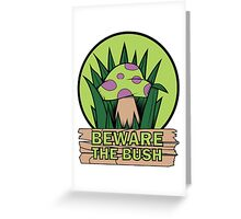 Beware the Bush Greeting Card