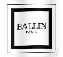 BALLIN - Balmain Parody, (Black on White) Poster