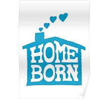 Home Born - Blue Poster