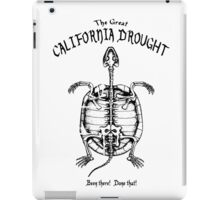 The Great CALIFORNIA DROUGHT...been there! Done that! iPad Case/Skin