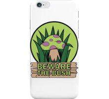 Beware the Bush iPhone Case/Skin