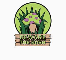 Beware the Bush Unisex T-Shirt