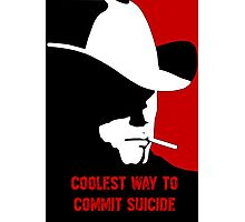 Coolest way to commit suicide Photographic Print