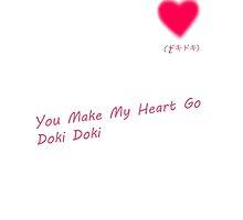 You Make My Heart Go Doki Doki by the-panda-ai