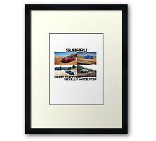 Subaru.. What they are really made for!  Framed Print