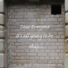 Dear Everyone.... by CreativeEm