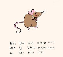 When Little Brown Mouse Won The Prize At The Beauty Contest  by NicolaLeigh