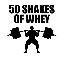 50 Shakes of Whey Photographic Print