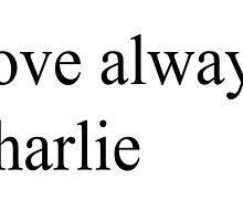 Love always, charlie by Meretekc