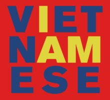 I AM VIETNAMESE by iloveisaan