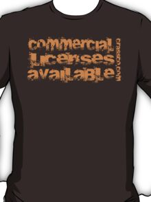 commercial licenses available T-Shirt