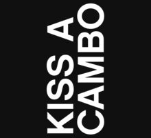 Kiss a Cambo by savan