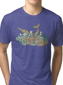 Narwhals Rock My World! Tri-blend T-Shirt