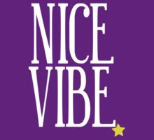 TShirtGifter Presents: Nice Vibe