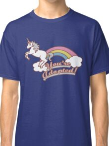 You're Adopted! Classic T-Shirt