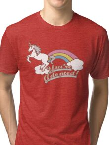 You're Adopted! Tri-blend T-Shirt