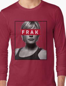 Starbuck - Frak - Battlestar Galactica Long Sleeve T-Shirt