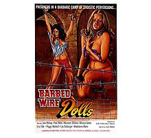 BARBED WIRE DOLLS B MOVIE Photographic Print