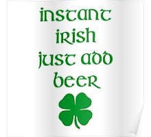 INSTANT IRISH JUST ADD BEER Poster