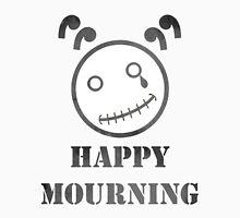 Happy Mourning White Unisex T-Shirt