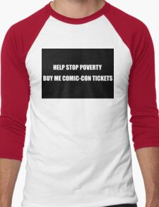 Help Stop Poverty- Buy Me Comic-Con Tickets Men's Baseball ¾ T-Shirt