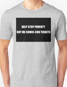 Help Stop Poverty- Buy Me Comic-Con Tickets T-Shirt