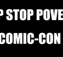 Help Stop Poverty- Buy Me Comic-Con Tickets Sticker