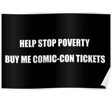 Help Stop Poverty- Buy Me Comic-Con Tickets Poster