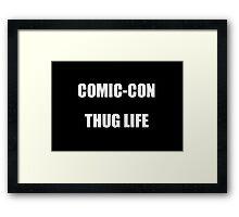 Comic-Con Thug Life Framed Print