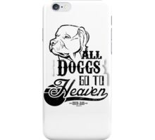 All Doggs Go To Heaven iPhone Case/Skin