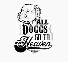 All Doggs Go To Heaven Unisex T-Shirt