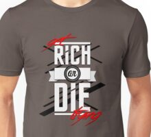 Get Rich or Die Trying Unisex T-Shirt