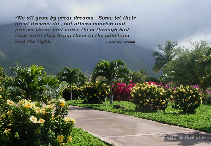 """""""We All Grow By Great Dreams...""""  by Marjorie Wallace"""