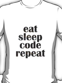 eat sleep code T-Shirt