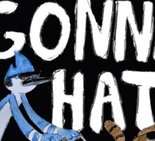 'Haters Gonna Hate' Sticker