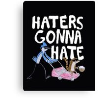 'Haters Gonna Hate' Canvas Print