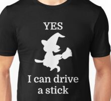 YES I can drive a stick Unisex T-Shirt