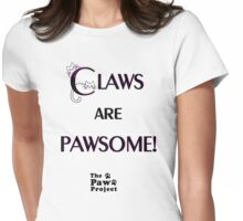 Claws Are Pawsome - The Paw Project Womens Fitted T-Shirt