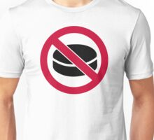 No hockey puck Unisex T-Shirt