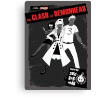 clash at demonhead Canvas Print