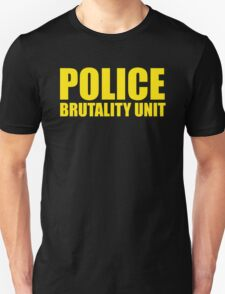 Police Brutality Unit T-Shirt