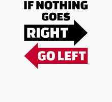 If nothing goes right go left Womens Fitted T-Shirt