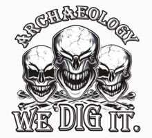 Funny Archaeology Skulls: We Dig It One Piece - Long Sleeve