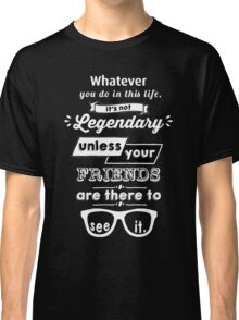 Legendary - Barney Stinson Quote (White) Classic T-Shirt