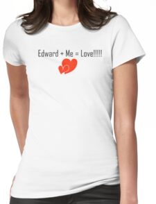 Edward + Me = Love !!!!!!!! Womens Fitted T-Shirt