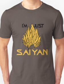 I'm Just Saiyan - (Black Text) T-Shirt